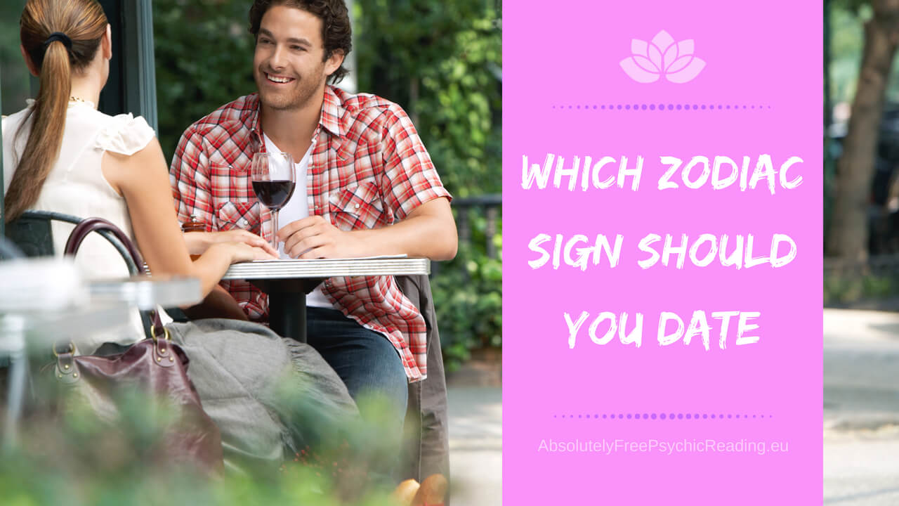 which zodiac sign should I date